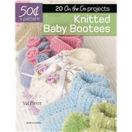 Knitted Baby Booties 20 On-the-Go projects by Pierce, Val, 9781782215028