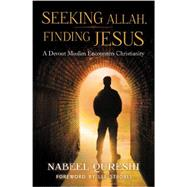 Seeking Allah, Finding Jesus by Qureshi, Nabeel, 9780310515029