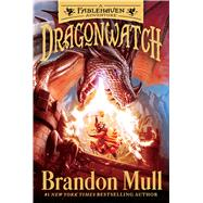 Dragonwatch A Fablehaven Adventure by Mull, Brandon, 9781481485029