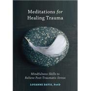 Meditations for Healing Trauma by Davis, Louanne, 9781626255029