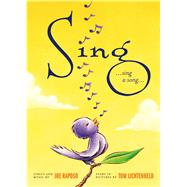 Sing by Raposo, Joe; Lichtenheld, Tom, 9781627795029