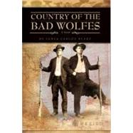 Country of the Bad Wolves by Blake, James Carlos, 9781935955030