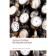 The Way We Live Now by Trollope, Anthony; O'Gorman, Francis, 9780198705031