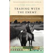 Trading with the Enemy by Miller, Tom, 9780465005031