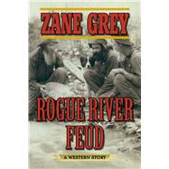 Rogue River Feud by Grey, Zane, 9781634505031