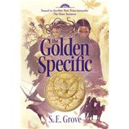 The Golden Specific by Grove, S. E., 9780670785032