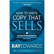 How to Write Copy That Sells by Edwards, Ray, 9781614485032