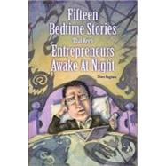 15 Bedtime Stories That Keep Entrepreneurs Awake at Night by Ingram, David, 9781935245032