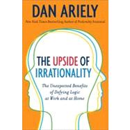 The Upside of Irrationality by Ariely, Dan, 9780061995033