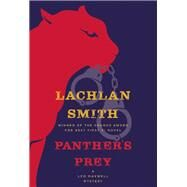 Panther's Prey A Leo Maxwell Mystery by Smith, Lachlan, 9780802125033