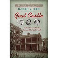 Goat Castle by Cox, Karen L., 9781469635033