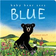 Baby Bear Sees Blue by Wolff, Ashley; Wolff, Ashley, 9781481415033