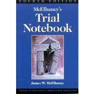 Mcelhaney's Trial Notebook: Trial Notebook