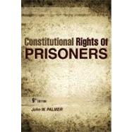 Constitutional Rights of Prisoners by Palmer; John, 9781593455033