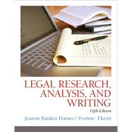 Legal Research, Analysis, and Writing by Hames, Joanne B.; Ekern, Yvonne, 9780133495034