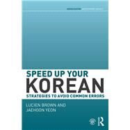 Speed up your Korean: Strategies to Avoid Common Errors by Brown; Lucien, 9780415645034