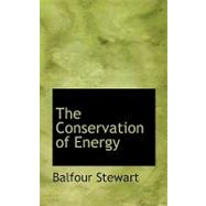 The Conservation of Energy by Stewart, Balfour, 9780554485034