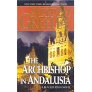 The Archbishop in Andalusia A Blackie Ryan Novel by Greeley, Andrew M., 9780765355034