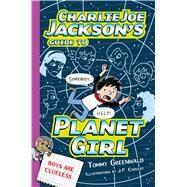 Charlie Joe Jackson's Guide to Planet Girl by Greenwald, Tommy; Coovert, J.  P., 9781250115034