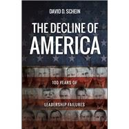 The Decline of America by Schein, David D., 9781682615034