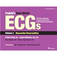 Podrid's Real-World ECGs: Myocardial Abnormalities: A Master's Approach to the Art and Practice of Clinical ECG Interpretation by Podrid, Philip, M.D., 9781935395034