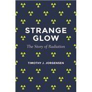 Strange Glow by Jorgensen, Timothy J., 9780691165035