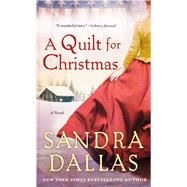 A Quilt for Christmas A Novel by Dallas, Sandra, 9781250105035