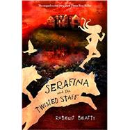 Serafina and the Twisted Staff (A Serafina Novel) by Beatty, Robert, 9781484775035