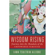 Wisdom Rising by Allione, Lama Tsultrim, 9781501115035