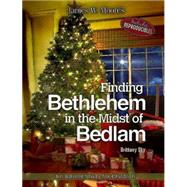 Finding Bethlehem in the Midst of Bedlam by Moore, James W.; Sky, Brittany, 9781501805035