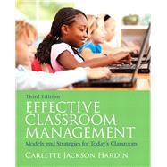 Effective Classroom Management : Models and Strategies for Today's Classrooms by Carlette Jackson Hardin, 9780137055036