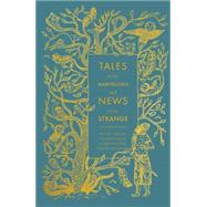 Tales of the Marvellous and News of the Strange by Lyons, Malcolm C.; Irwin, Robert; Bickford-Smith, Coralie, 9780141395036