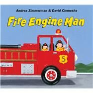 Fire Engine Man by Zimmerman, Andrea; Clemesha, David; Zimmerman, Andrea; Clemesha, David, 9781627795036