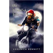 The Broomstick Bike by Bennett, Veronica, 9781908195036