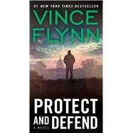Protect and Defend by Flynn, Vince, 9781416505037