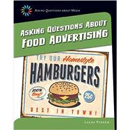 Asking Questions About Food Advertising by Perdew, Laura, 9781633625037