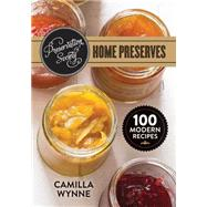 Preservation Society Home Preserves by Wynne, Camilla, 9780778805038