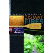 Distant Fires by Anderson, Scott, 9780816655038