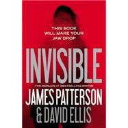 Invisible by Patterson, James; Ellis, David, 9781455585038