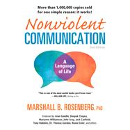 Nonviolent Communication: A Language of Life; Create Your Life, Your Relationships, and Your World in Harmony with Your Values by Unknown, 9781892005038