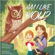 Am I Like You? by Erickson, Laura; Sockin, Brian Scott; Rettberg, Anna, 9781943645039