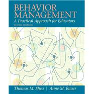 Behavior Management A Practical Approach for Educators by Shea, Thomas M.; Bauer, Anne M., 9780137085040