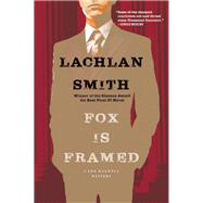 Fox Is Framed A Leo Maxwell Mystery by Smith, Lachlan, 9780802125040