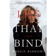 Lies That Bind A Thriller by Barbieri, Maggie, 9781250055040