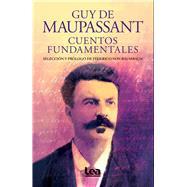 Cuentos fundamentales by De Maupassant, Guy; Von Baumbach, Federico, 9789877185041