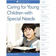 Caring for Young Children With Special Needs by Croft, Cindy, 9781605545042