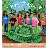 Katie's Cabbage by Stagliano, Katie; Martin, Michelle H. (CON); Heid, Karen; Moore-pastides, Patricia, 9781611175042