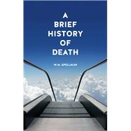 A Brief History of Death by Spellman, W. M., 9781780235042
