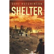 Shelter Tales Of The Aftermath by Hutchinson, Dave, 9781781085042