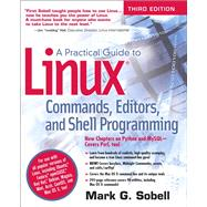 A Practical Guide to Linux Commands, Editors, and Shell Programming by Sobell, Mark G., 9780133085044
